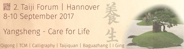 Taiji Forum 2017 – Yangsheng – Care for Life - Taiji Forum Treffen vom 8.- 10. September 2017 in Hannover